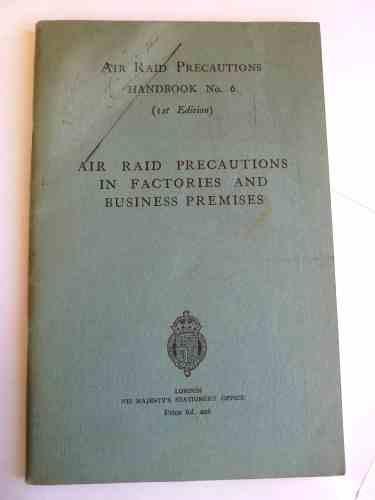 WW2 ARP Handbook No6 Precautions Factories & Business Premises