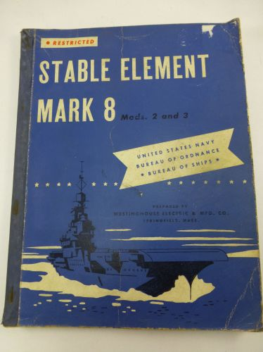 Original WW2 US Navy Training Manual Stable Element Mk 8