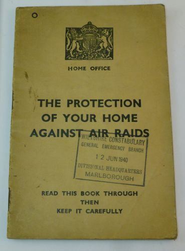 The Protection of Your Home Against Air Raids, Marlborough 1940