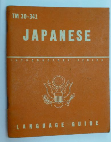 WW2 US Army TM 30-341 Japanese Language Guide