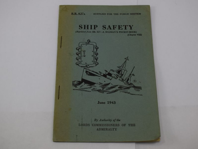 WW2 Admiralty Pamphlet on Ship Safety, Dated June 1944.