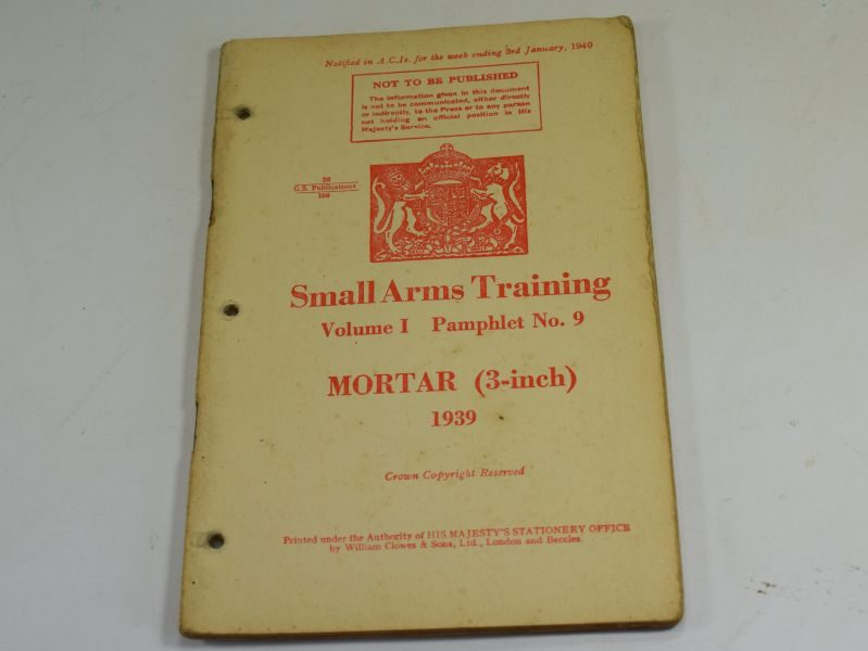 31 WW2 Small Arms Training Volume I Pamphlet No 9 Mortar (3-Inch) 1939