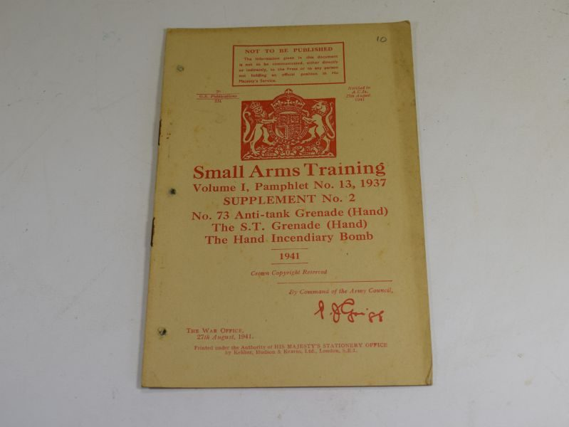 37 WW2 Small Arms Training Volume I Pamphlet No 13 Supplement No2 No73 AT Grenade, ST Grenade & Hand Incendiary 1941