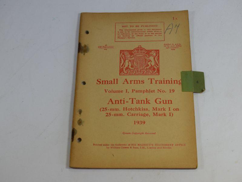 38 WW2 Small Arms Training Volume I Pamphlet No 19 Anti-Tank Gun, 25mm Hotchkiss MKI
