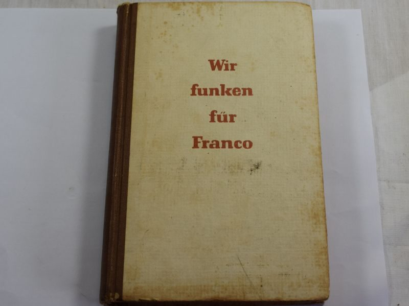 WW2 German Book 1941 Wir Funken fur Franco Spanish Civil War