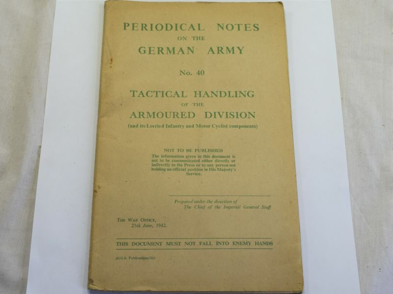104) WW2 Pamphlet Periodical Notes on the German Army No 40 Tactical Handling of The Armoured Division 1942
