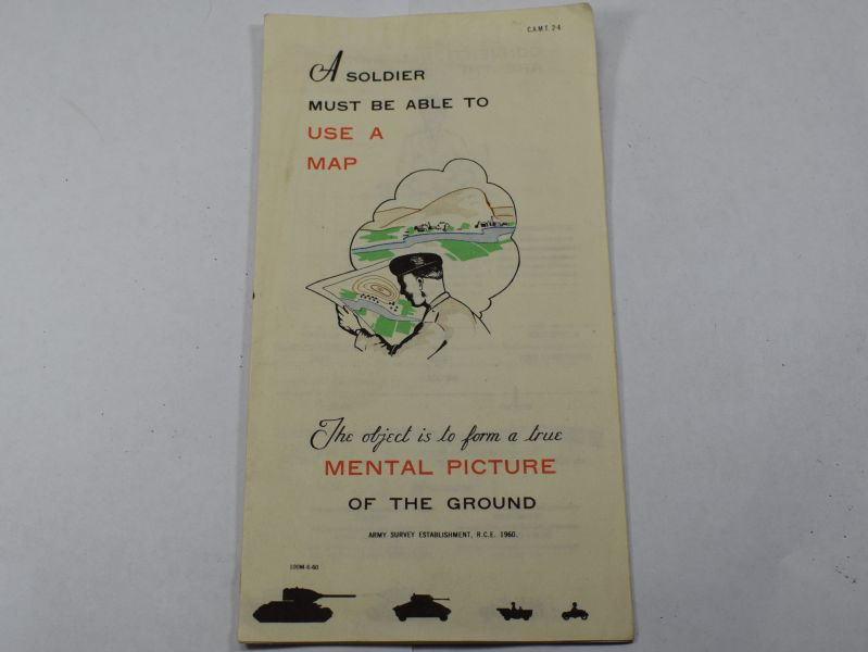 A10) Interesting Fold Out Booklet A Soldier Must be Able To Use A Map Dated 1960