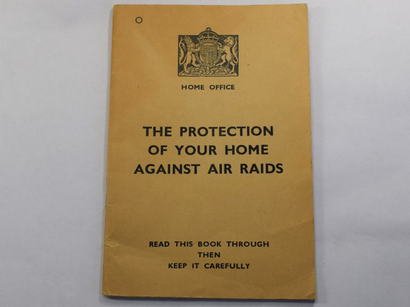 60) WW2 British Pamphlet The Protection of your Home Against Air Raids