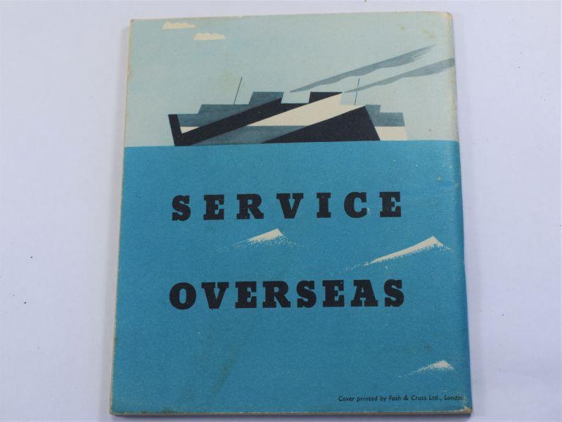 A) Original WW2 British Pamphlet Service Overseas 1942