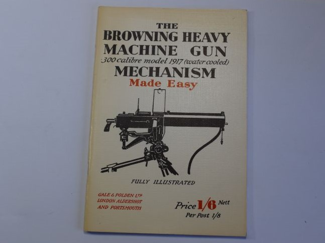 139) Near Mint Original WW2 Pamphlet The Browning Heavy Machine Gun Mechanisms Made Easy