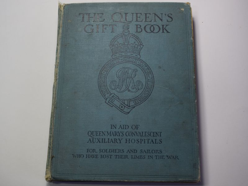 130) WW1 The Queens Gift Book in Aid of Queen Mary's Convalescent Auxiliary Hospitals.