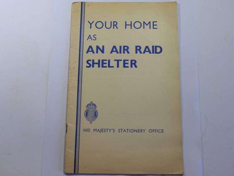 119) Excellent Original WW2 Pamphlet Your Home as An Air Raid Shelter. 1940