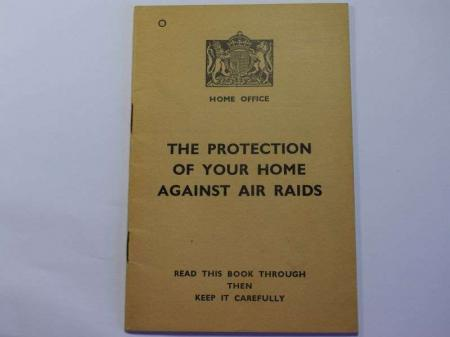 116) Excellent Original Pamphlet The Protection of Your Home Against Air Raids
